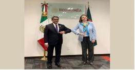 বাংলাদেশ-মেক্সিকো দ্বিপাক্ষিক বাণিজ্য সম্প্রসারণে সম্মত